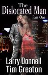 The Dislocated Man, Part One (The Dislocated Man - thriller, supernatural thriller, ghost story Book 1)