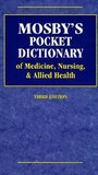 Mosby's Pocket Dictionary of Medicine: Nursing and Allied Health