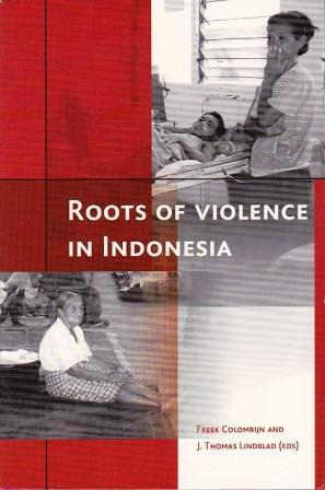 Roots of Violence in Indonesia: Contemporary Violence in Historical Perspective