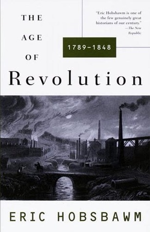 The Age of Revolution by Eric J. Hobsbawm