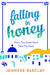 Falling in Honey by Jennifer Barclay