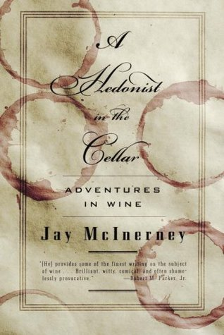 A Hedonist in the Cellar by Jay McInerney