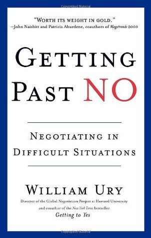 Getting Past No Negotiating Your Way from Confrontation to Co... by William Ury