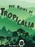 The Ruins of Tropicalia