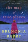 Brunonia Barry'sThe Map of True Places [Hardcover](2010)