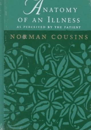 Review Anatomy of an Illness: As Perceived by the Patient by Norman Cousins, René Dubos PDF
