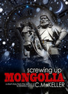 Screwing Up Mongolia (a Screwing Up Time short story)