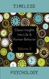 Classic Insights into Life and Human Behavior (Timeless Psychology)