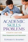 Academic Skills Problems, Fourth Edition: Direct Assessment and Intervention
