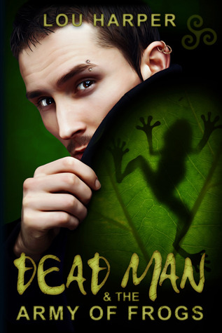 Dead Man and the Army of Frogs (Dead Man #2)
