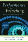 Performance in Preaching (Engaging Worship): Bringing the Sermon to Life