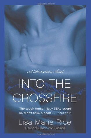 Into the Crossfire by Lisa Marie Rice