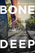 BONE DEEP by Brooklyn Skye