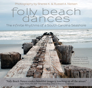Folly Beach Dances - The Infinite Rhythms of a South Carolina... by Sheree K. Nielsen