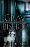 Gray Bishop (Cornerstone Run Trilogy, #2)