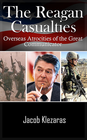 The Reagan Casualties: Overseas Atrocities of the Great Communicator