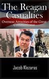 The Reagan Casualties by Jacob Klezaras