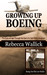 Growing Up Boeing by Rebecca  Wallick