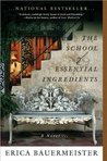 Bauermeister's The School of Essential (The School of Essential Ingredients by Erica Bauermeister (Paperback - Jan. 5, 2010))