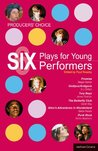 Producers� Choice: Six Plays for Young Performers: Promise; Oedipus/Antigone; Tory Boyz; Butterfly Club; Alice�s Adventures in Wonderland; Punk Rock (Play Anthologies)