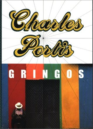 Gringos by Charles Portis