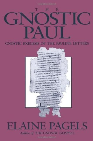 The Gnostic Paul by Elaine H. Pagels