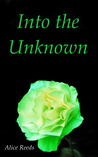 Into the Unknown by Alice Reeds