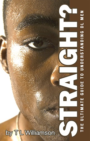 Straight?: The Ultimate Guide To Understanding DL MEN