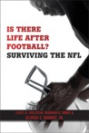 Is There Life After Football?: Surviving the NFL