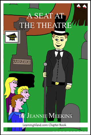 A Seat at the Theatre, Educational Version  by  Jeannie Meekins