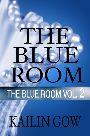The Blue Room Vol. 2 by Kailin Gow