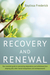 Recovery and Renewal: Your Essential Guide to Overcoming Dependency and Withdrawal from Sleeping Pills, Other 'Benzo' Tranquillisers and Antidepressants
