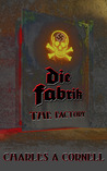 Die Fabrik/The Factory (DragonFly: Behind Enemy Lines Book #1)