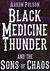 Black Medicine Thunder and the Sons of Chaos by Aaron Polson