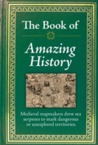 The Book of Amazing History by Publications International ...