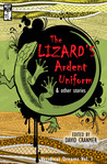 The Lizard's Ardent Uniform (Veridical Dreams) (Volume 1)