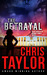 The Betrayal by Chris    Taylor