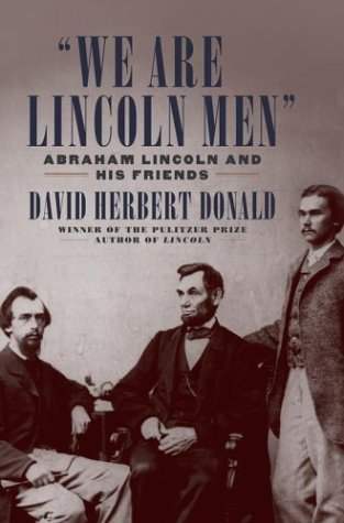 """We are Lincoln Men"": Abraham Lincoln and His Friends"