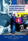 Transforming the Peace Process in Northern Ireland by Aaron Edwards