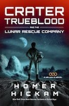 Cover of Crater Trueblood and the Lunar Rescue Company (Helium-3, #3)