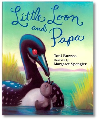 Little Loon and Papa by Toni Buzzeo