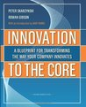 Innovation to the Core: A Blueprint for Transforming the Way Your Company Innovates [Hardcover]