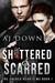 Shattered & Scarred by A.J. Downey