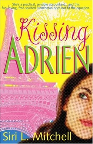 Kissing Adrien by Siri L. Mitchell