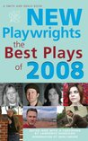 New Playwrights; The Best Plays of 2008