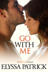 Go With Me (With Me, #2)