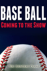 Base Ball: Coming to the Show