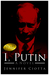 I, Putin - xld by Jennifer Ciotta