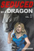 Seduced by a Dragon (Erotic Horror)