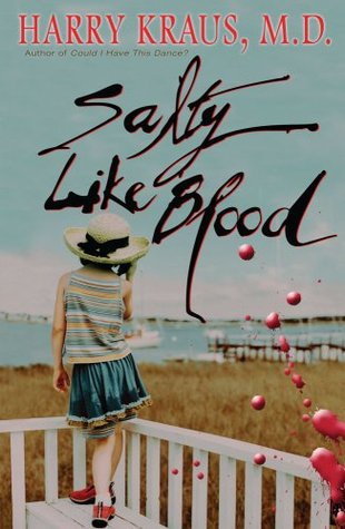 Salty Like Blood by Harry Kraus